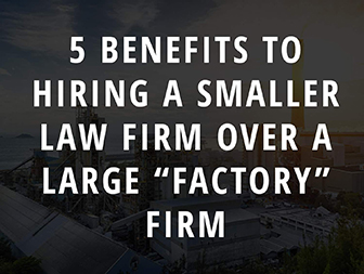 5 Benefits to hiring a smaller law firm over a large factory firm