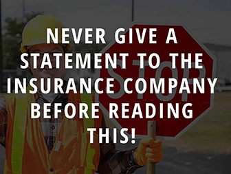 Never give a statement to the insurance company before reading this