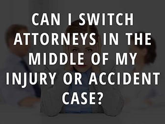Can I Switch Attorneys In The Middle of My Injury or Accident Case